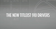 The New Titleist 910 Drivers